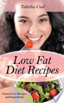 Low Fat Diet Recipes Gluten Free Recipes And Superfoods