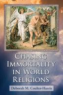 Chasing Immortality in World Religions [Pdf/ePub] eBook