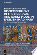 Dismemberment in the Medieval and Early Modern English Imaginary