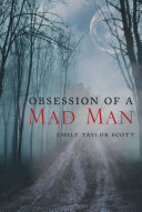 Obsession Of A Mad Man
