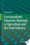 Functionalized Polymeric Materials in Agriculture and the Food Industry Book