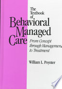 The Textbook of Behavioral Managed Care