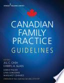 """Canadian Family Practice Guidelines"" by Jill C. Cash, MSN, APN, FNP-BC, Cheryl A. Glass, MSN, WHNP, RN-BC, Debbie Fraser, MN, RNC-NIC, Lynn Corcoran, PhD, RN, Margaret Edwards, PhD, RN"