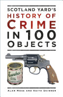 Scotland Yard   s History of Crime in 100 Objects