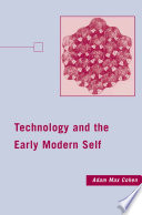 Technology and the Early Modern Self