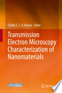 Transmission Electron Microscopy Characterization of Nanomaterials