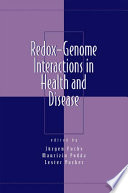 Redox Genome Interactions in Health and Disease Book