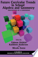 Future Curricular Trends in School Algebra And Geometry
