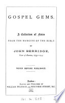 Gospel gems  a collection of notes from the margins of the Bible of John Berridge  ed  by W  Wileman