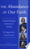 The Abundance of Our Faith