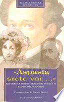 «Aspasia siete voi...»