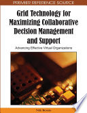 Grid Technology For Maximizing Collaborative Decision Management And Support Advancing Effective Virtual Organizations Book PDF