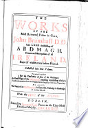 The Works of the most Reverend Father in God  John Bramhall     collected into one volume  In four tomes  To which is prefixt the authour s life  and in the end is added     an exact copy of the records  touching Archbishop Parker s consecration     as also the copy of an old manuscript in Corpus Chr  Colledge in Cambridge  of the same subject  Edited by John Vesey  Archbishop of Tuam