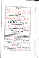 The Works of the most Reverend Father in God, John Bramhall ... collected into one volume. In four tomes. To which is prefixt the authour's life; and in the end is added ... an exact copy of the records, touching Archbishop Parker's consecration ... as also the copy of an old manuscript in Corpus Chr: Colledge in Cambridge, of the same subject. Edited by John Vesey, Archbishop of Tuam
