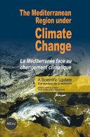 The Mediterranean Region Under Climate Change  A Scientific Update  Abridged English French Version Book