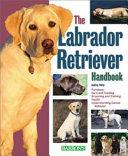 The Labrador Retriever Handbook