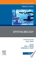 Ophthalmology, An Issue of Medical Clinics of North America, E-Book