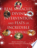 Real Miracles Divine Intervention And Feats Of Incredible Survival