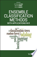 Ensemble Classification Methods with Applications in R Book
