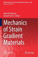 Mechanics of Strain Gradient Materials Book