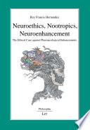 Neuroethics Nootropics Neuroenhancement