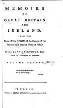 Memoirs of Great Britain and Ireland from the Dissolution of the Last Parliament of Charles II Until the Sea-battle Off la Hague