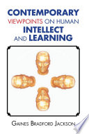 Contemporary Viewpoints On Human Intellect And Learning