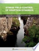 Stress Field Control of Eruption Dynamics Book