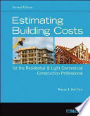 """""""Estimating Building Costs for the Residential and Light Commercial Construction Professional"""" by Wayne J. Del Pico"""