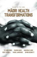 Maea te Toi Ora  M  ori Health Transformations