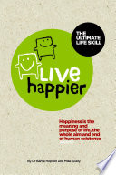 Live Happier The Ultimate Life Skill