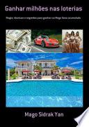Ganhar Milhões Nas Loterias