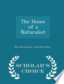 The Home of a Naturalist - Scholar's Choice Edition