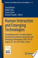 """Human Interaction and Emerging Technologies: Proceedings of the 1st International Conference on Human Interaction and Emerging Technologies (IHIET 2019), August 22-24, 2019, Nice, France"" by Tareq Ahram, Redha Taiar, Serge Colson, Arnaud Choplin"