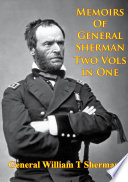 Memoirs Of General Sherman   2nd  Edition  Revised And Corrected  Illustrated   2 Volumes In One  Book PDF