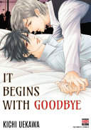 It Begins With Goodbye (Yaoi / BL Manga)
