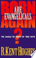 Are Evangelicals Born Again?