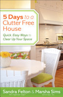 5 Days to a Clutter Free House
