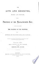 The Acts and Resolves, Public and Private, of the Province of the Massachusetts Bay