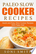 Paleo Slow Cooker Recipes  Quick and Easy Slow Cooker Recipes With Paleo Diet Book PDF