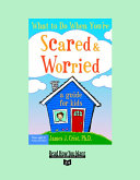 What to Do When You're Scared & Worried