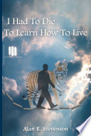 I Had to Die to Learn How to Live Book PDF