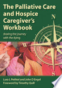 The Palliative Care And Hospice Caregiver S Workbook