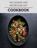 The Ultimate Fast Metabolism Diet Cookbook