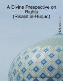 Pdf A Divine Prespective on Rights (Risalat al-Huquq) Telecharger