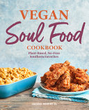 Vegan Soul Food Cookbook Plant Based No Fuss Southern Favorites