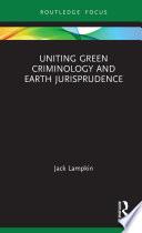 Uniting Green Criminology and Earth Jurisprudence Book