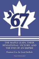 '67: The Maple Leafs Pdf/ePub eBook