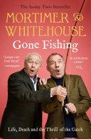 Mortimer   Whitehouse  Gone Fishing