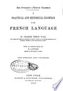 A practical and historical grammar of the French language